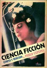 Ciencia ficción.<br> Utopía y mercado