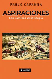 ASPIRACIONES</br>Los Caminos de la Utopía