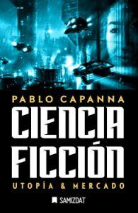 Ciencia Ficción, <br>utopía & mercado