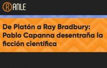 De Platón a Ray Bradbury:<br>Pablo Capanna desentraña la ficción científica.<br><span style='color:#5c5c5c;font-size:12px;font-weight: 700; font-family: Lato, sans-serif;text-transform: uppercase;'>Entrevista de Jorge Covarrubias</span>