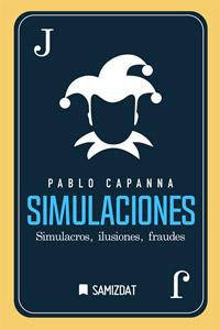 SIMULACIONES.<br>Simulacros, ilusiones, fraudes